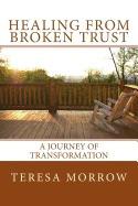 healing from broken trust: a journey of, teresa morrow