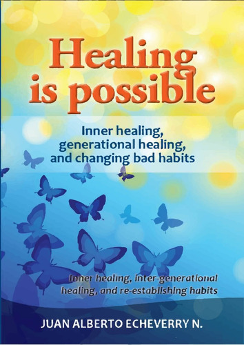 healing is possible - juan alberto echeverry [book]