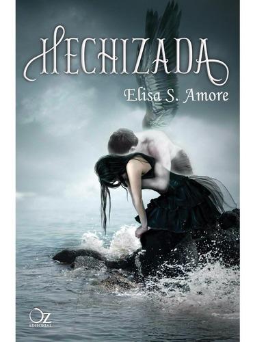 hechizada - elisa s. amore - oz editorial