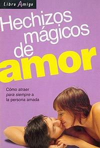 hechizos mágicos de amor, aa.vv., continente