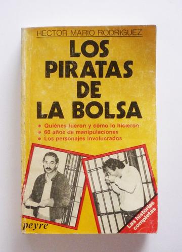 hector mario rodriguez - los piratas de la bolsa