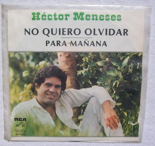hector meneses. no quiero olvidar. disco sp  rca 1979 45 rpm