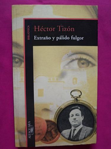 hector tizon - extraño y palido fulgor