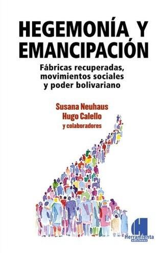 hegemonía y emancipación - hugo calello y susana neuhaus