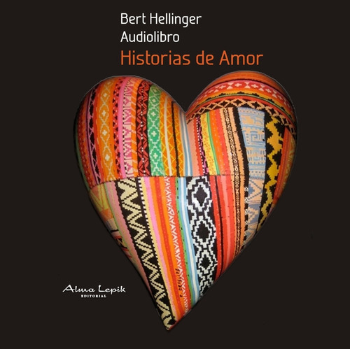 hellinger - historias de amor libro + audio - alma lepik