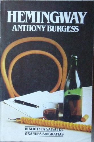 hemingway. anthony burgess