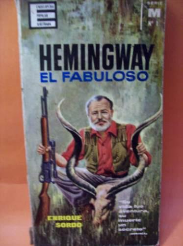 hemingway el fabuloso enrique sordo ed: gp plaza & janés