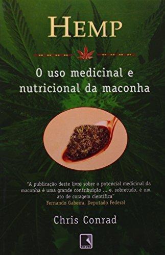 hemp o uso medicinal e nutricional da maconha de conrad chri