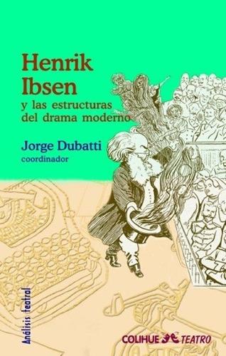 henrik ibsen y las estructuras del drama moderno - jorge dub