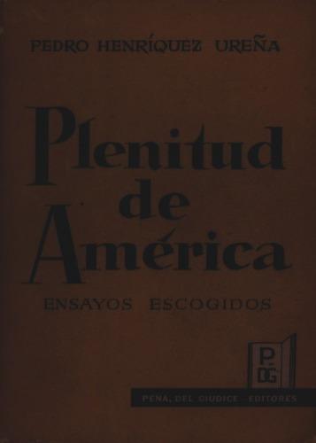 henriquez ureña, pedro - plenitud de america.