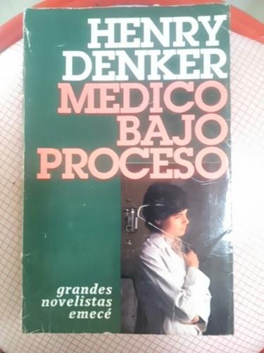 henry denker. médico bajo proceso