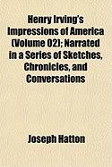 henry irvings impressions of america (volume, joseph hatton