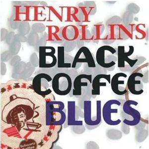 henry rollins black coffe blues (cd importado)