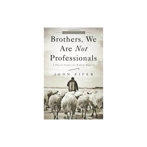 hermanos, no somos profesionales: un mensaje a los pastores