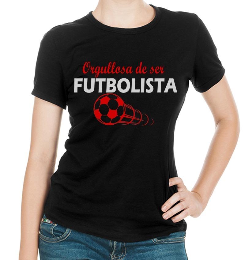 Hermosa Blusa Para Mujeres Orgullosas De Ser Futbolistas 170 00