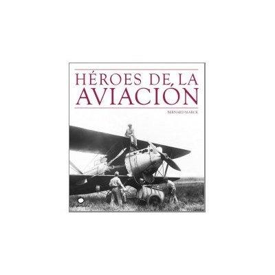 heroes de la aviacion; bernard m. envío gratis 25 días