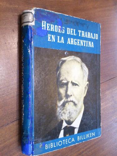 heroes del trabajo en la argentina - alberto larran de vere