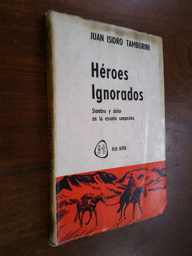 héroes ignorados siembra dolor escuela campesina - tamburini