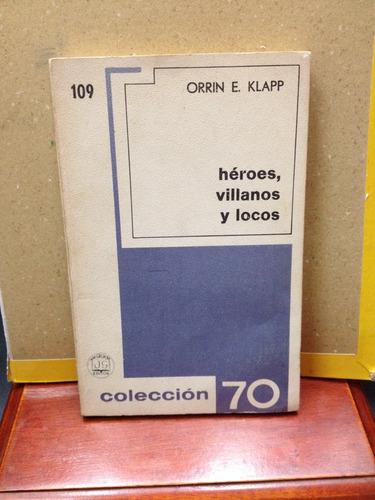 héroes, villanos y locos. orrin e. klapp. colección 70