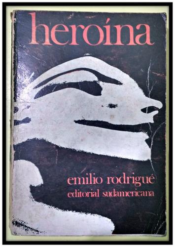 heroína  emilio rodrigué