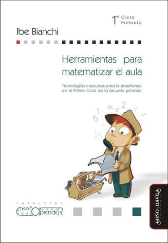 herramientas para matematizar el aula.  bianchi (myd)