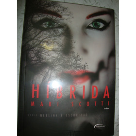 Híbrida - Mari Scotti  ( Livro Novo E Lacrado )