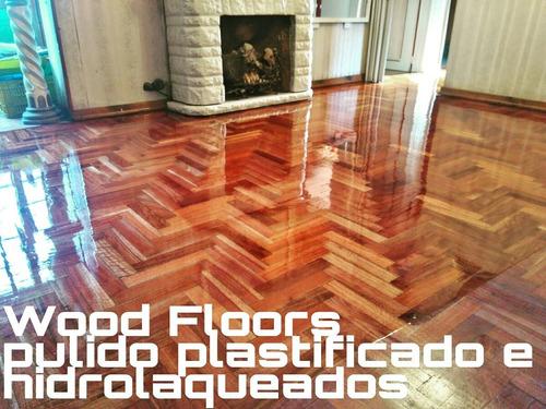 hidrolaqueados plastificados pulidos en pisos de madera!!!