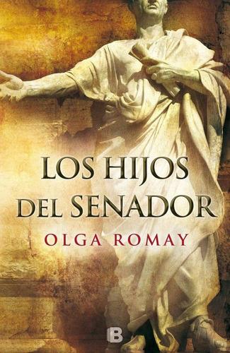 hijos del senador / olga romay (envíos)