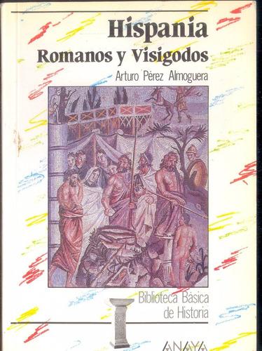 hispania. romanos y visigodos- almoguera arturo
