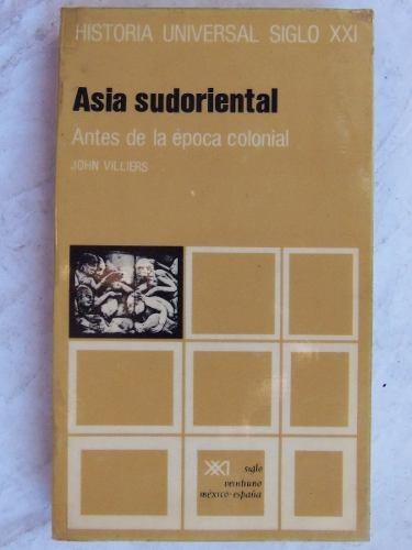 hist. univ. s xxi asia sudoriental antes colonia j villiers