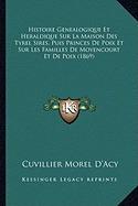 histoire genealogique et heraldique, cuvillier morel dacy
