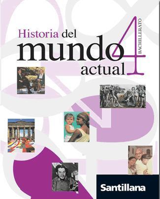 historia 4 el mundo actual - santillana