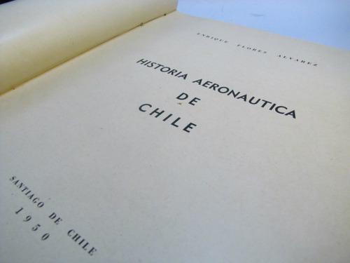 historia aeronautica de chile. enrique flores alvarez