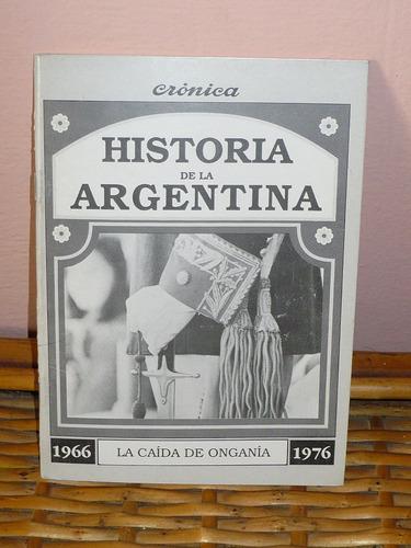 historia argentina cronica 1966/1976 la caida de ongania
