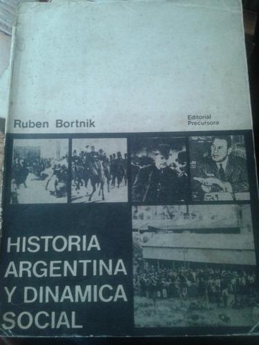 historia argentina y dinamica social. ruben bortnik.