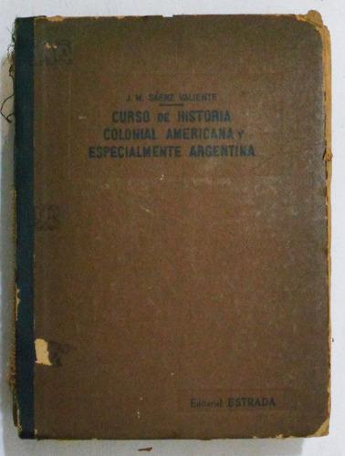 historia colonial americana y especialmente argentina/ saenz