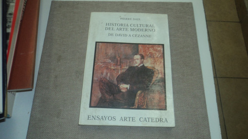 historia  cultural del arte moderno  de david a cezanne