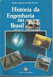 historia da engenharia no brasil século x x - pedro carlos