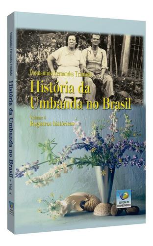 história da umbanda no brasil - vol. 4