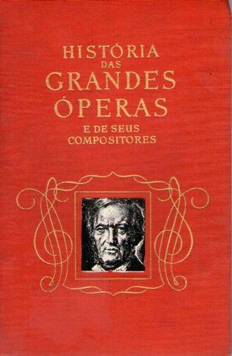 história das grandes operas e seus compo nenman, ernest