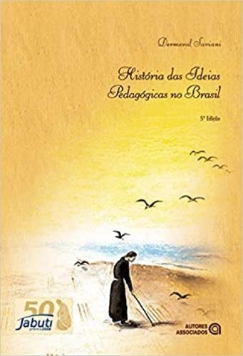 história das ideias pedagógicas no brasil - 5ª edição