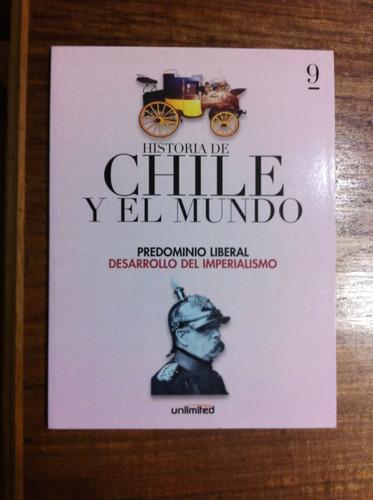historia de chile y el mundo predominio liberal tomo 9