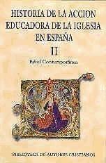 historia de la acción educadora de la iglesia en españa. ii: