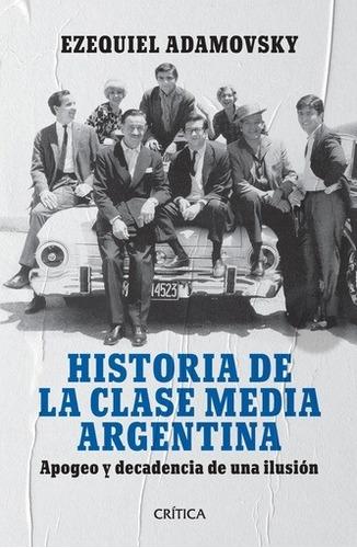 historia de la clase media argentina - ezequiel adamovsky