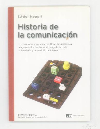 historia de la comunicación - esteban magnani