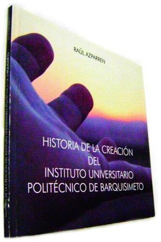 historia de la creación del politécnico de barquisimeto