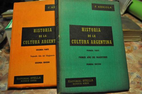 historia de la cultura argentina 1 y 2 f. arriola