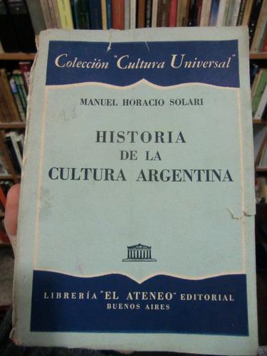 historia de la cultura argentina - manuel horacio solari