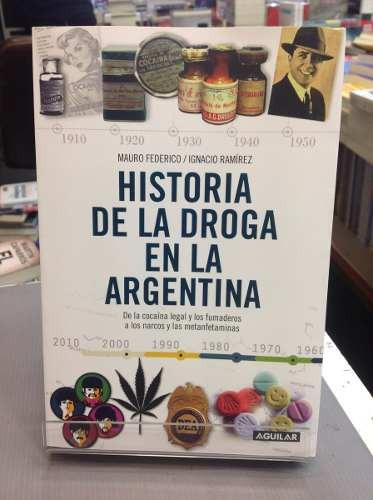 historia de la droga en la argentina - mauro federico