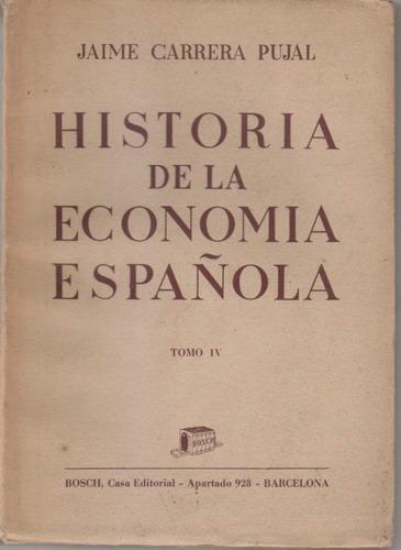 historia de la economia española jaime carrera pujal tomo 4